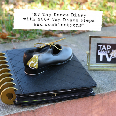 Tap Dance Diary with more than 400 tap dance steps and combinations